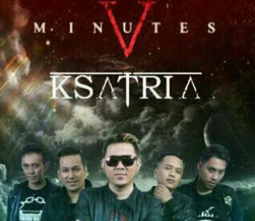 Five Minutes - Ksatria