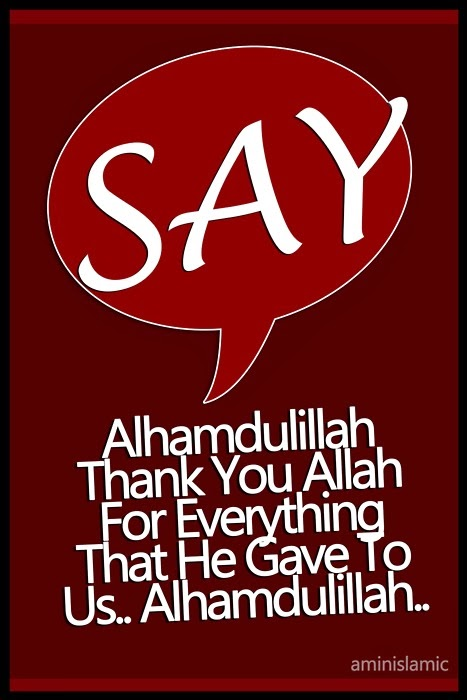 JUST SAY 'ALHAMDULILLAH'..!