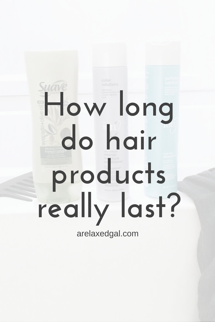how long do hair care products last a relaxed gal. Black Bedroom Furniture Sets. Home Design Ideas
