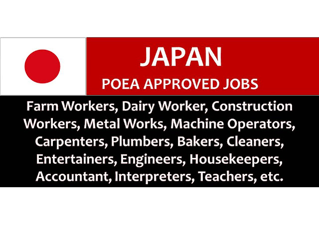 The following are jobs approved by POEA for deployment to Japan. Job applicants may contact the recruitment agency assigned to inquire for further information or to apply online for the job.  We are not affiliated to any of these recruitment agencies.   As per POEA, there should be no placement fee for domestic workers and seafarers. For jobs that are not exempted on placement fee, the placement fee should not exceed the one month equivalent of salary offered for the job. We encourage job applicant to report to POEA any violation on this rule.