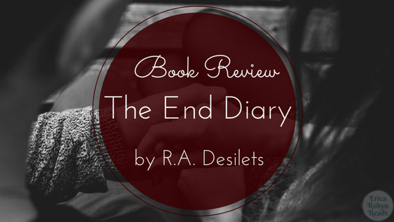 The End Diary by R.A. Desilets book review