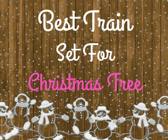 Best Train Set For Christmas Tree