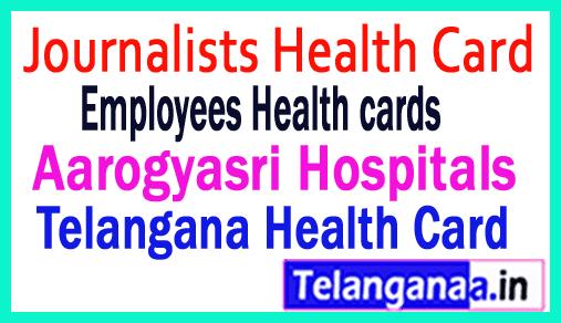 Telangana Aarogyasri Online Aarogyasri Hospitals Aarogyasri / Employees Health cards /  Journalists Health cards Registration
