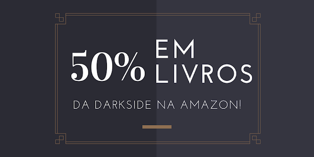 Livros da DarkSide com até 50% de desconto na Amazon | Mês Geek