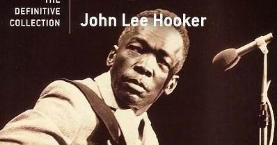 Le Club John Lee Hooker The Definitive Collection