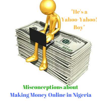 Is making money online in Nigeria only through fraudulent activities?