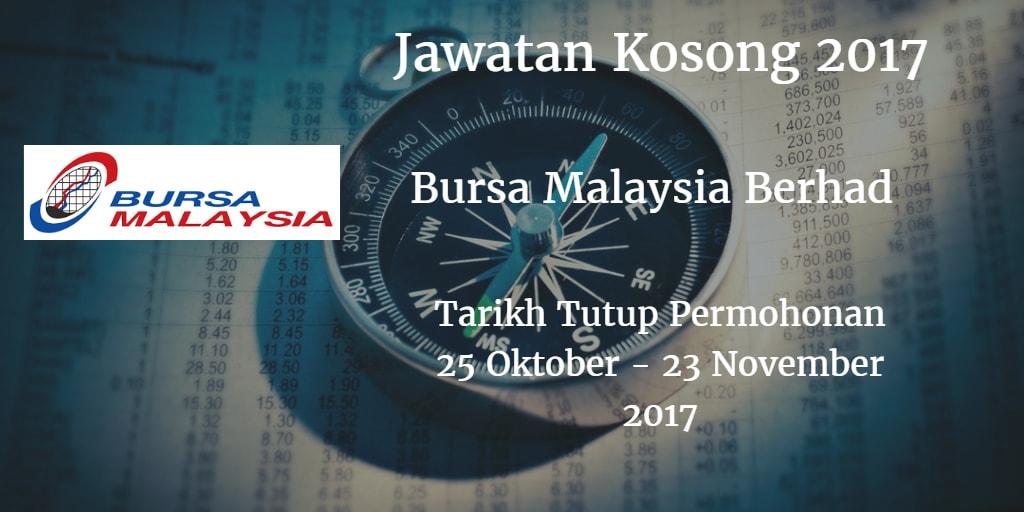 Jawatan Kosong Bursa Malaysia Berhad  25 Oktober - 23 November 2017