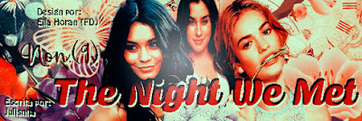 BC: The Night We Met ( Julisnha)