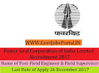 Power Grid Corporation of India Limited Recruitment 2017-80 Field Engineer & Field Supervisor