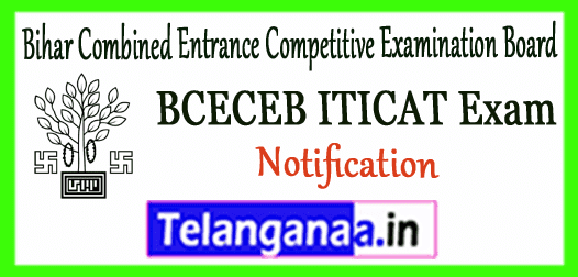 BCECEB ITICAT Bihar Combined Entrance Competitive Examination Board Admission Notification Application