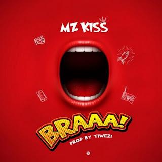 Music: Mz Kiss - Braaa!