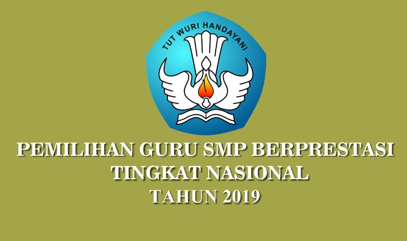 Pedoman Pemilihan Guru SMP Berprestasi Tingkat Nasional Tahun 2019