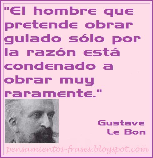 Frases Célebres El Hombre Gustave Le Bon
