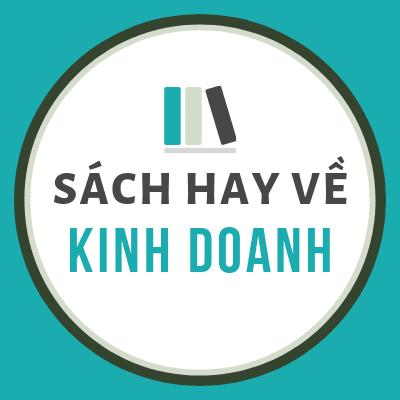 """""""Sách Hay Về Kinh Doanh"""" chọn lọc sách cho bạn."""