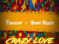 Flavour Feat. Yemi Alade - Crazy Love (Afro Pop) [Download]