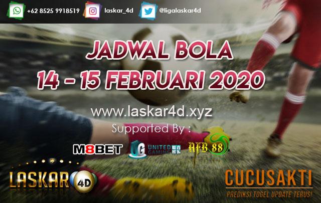 JADWAL BOLA JITU TANGGAL 14 – 15 Februari 2020