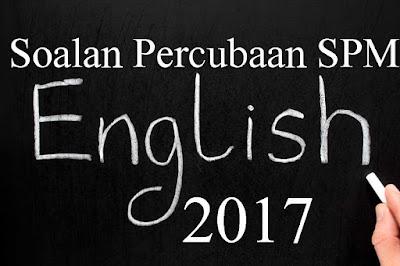 Soalan Percubaan SPM English 2017