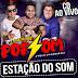 CD (AO VIVO) POP SOM NA ESTAÇÃO DO SOM PARTE 02 (DJ'S TOM MIX E HENRIQUE GAIA)
