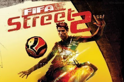 How to Free Download Game Fifa Street 2 for Computer PC or Laptop