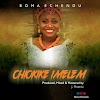 AUDIO: CHIOKIKE IMELEM [Produced by J.Phoenix] + Lyrics