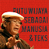 Putu Wijaya sebagai Manusia dan Teks