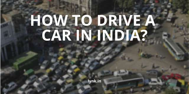 How to drive a car in India?