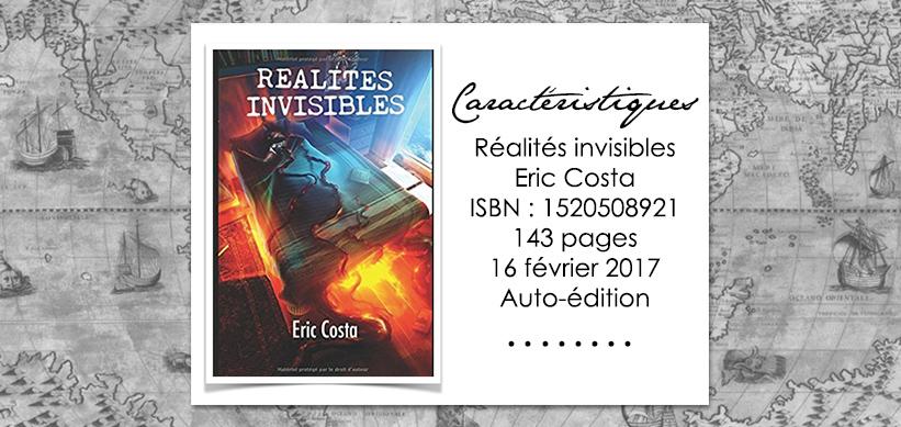 Réalités invisibles d'Eric Costa