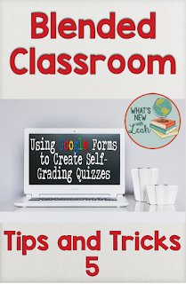 Blended Classroom Tips and Tricks: Using Google Forms to Create Self-Grading Quizzes