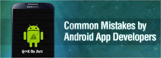 Common 10 Mistakes by Android Developer,10 Mistakes by Android Developer,Mistakes by Android Developer,by Android Developer,Top 10 Most Common Android Development Mistakes,10 Most Common Android Development Mistakes,Most Common Android Development Mistakes,Common Android Development Mistakes,