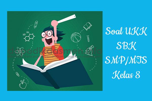 Soal UKK PAT SBK Kelas 8 SMP MTs Tahun 2019
