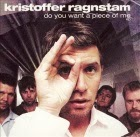 Kristoffer Ragnstam - Do You Want a Piece of Me