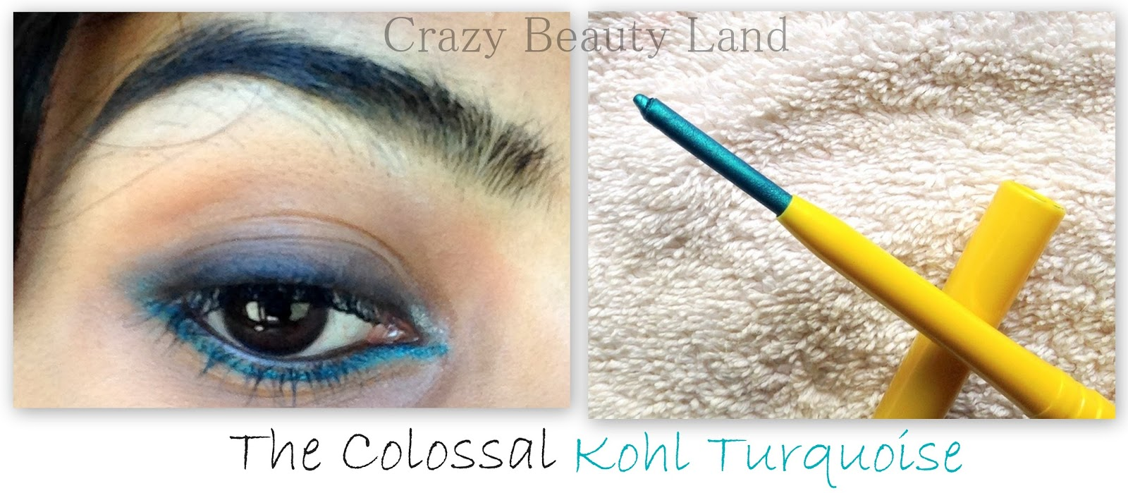 Maybelline Colossal Kohl Turquoise  Review EOTD