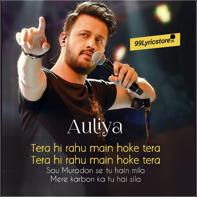 Atif Aslam Song Auliya Lyrics, Hum chaar movie Song Auliya Lyrics, Auliya hum chaar song lyrics, Auliya Atif Aslam hum chaar song lyrics