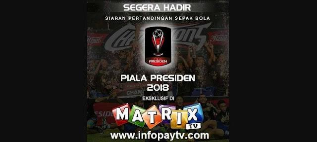 Piala Presiden 2018 Tayang di Matrix Garuda