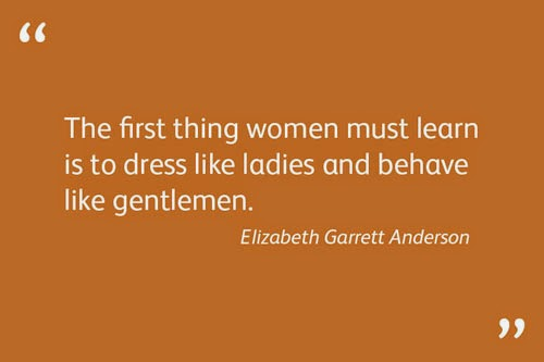 Elizabeth Garrett Anderson Quotes: Every Day Is Special: June 9