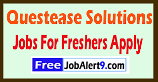 Questease Solutions Recruitment 2017 Jobs For Freshers Apply