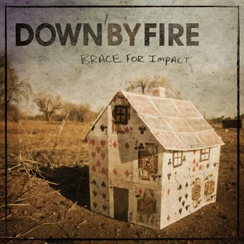 <center>Down By Fire - Brace For Impact EP (2012)</center>