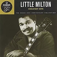 Little Milton - Greatest Hits (Chess 50th Anniversary Collection)
