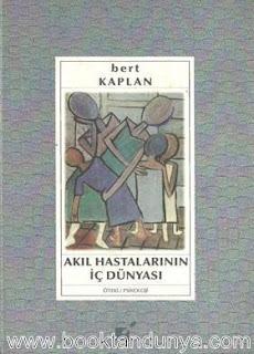 Bert Kaplan – Akıl Hastalarının İç Dünyası
