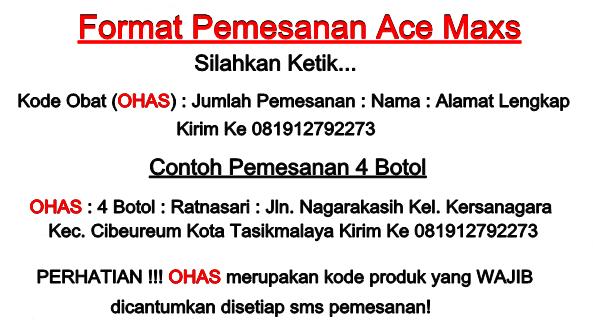 Format Pemesanan Ace Maxs