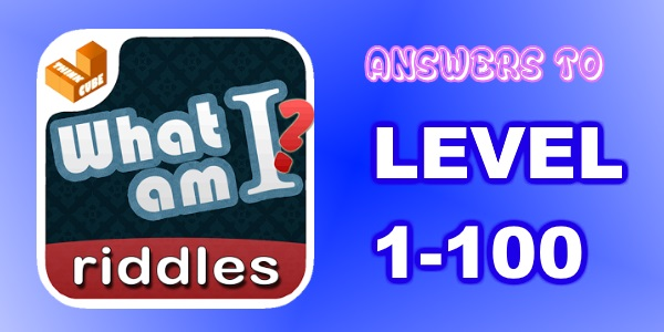 What Am I Riddles Answers And Cheats Level 1 100 Newsmakers Today