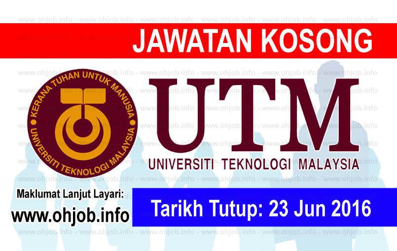 Jawatan Kerja Kosong Universiti Teknologi Malaysia (UTM) logo www.ohjob.info jun 2016