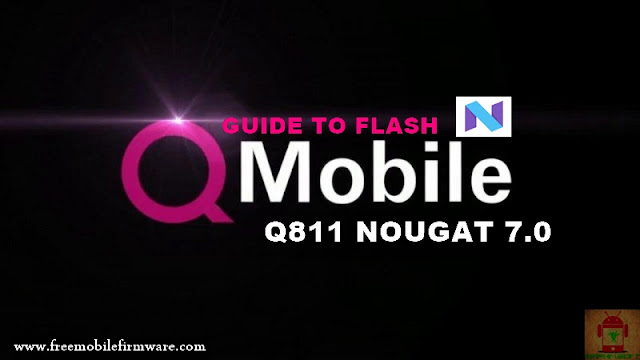 Guide To Flash QMobile Q811 MT6737 Nougat 7.0 Via Flashtool Tested Firmware