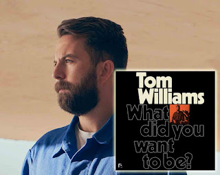 Tom williams - What Did You Want To Be 2019