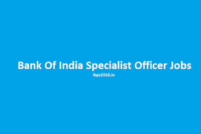 Bank Of India Specialist Officer Jobs