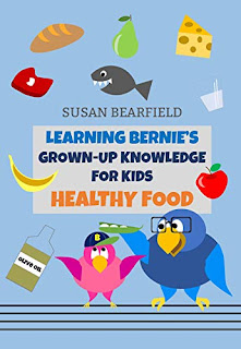 Learning Bernie's Grown-Up Knowledge for Kids - Healthy Food - children's illustrated book by Susan Bearfield