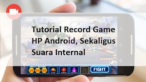 Tutorial Record Game HP, Sekaligus Record Discord atau Suara Internal