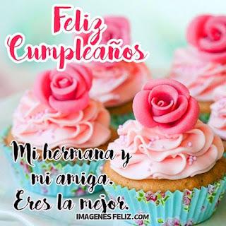 Feliz Cumpleaños Amiga-hermana. Foto con deliciosos cupcakes con rosas y tonos pasteles