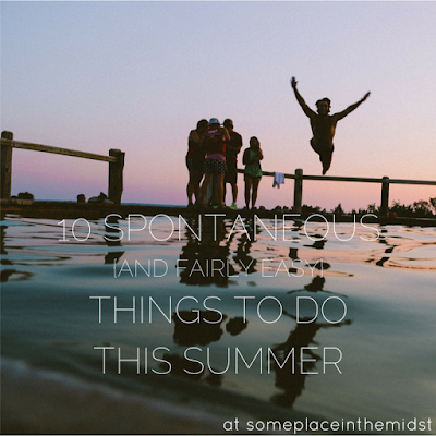 10 spontaneous things to do this summer