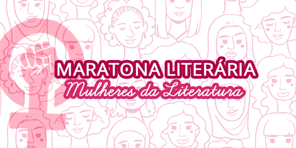 Maratona Mulheres da Literatura